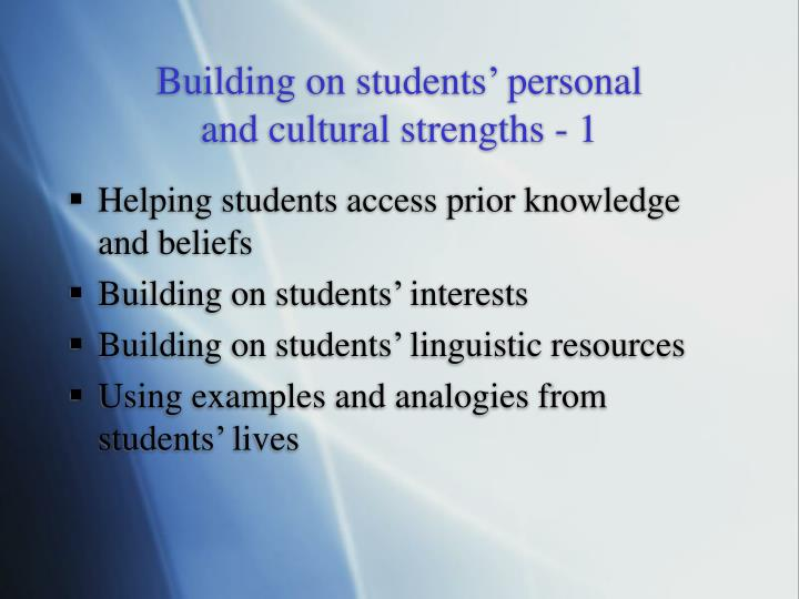 Building on students personal and cultural strengths 1