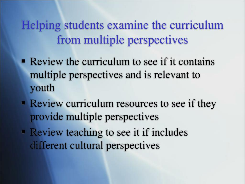 Helping students examine the curriculum from multiple perspectives