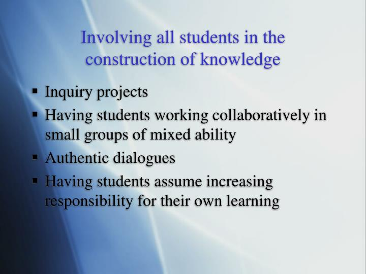 Involving all students in the construction of knowledge