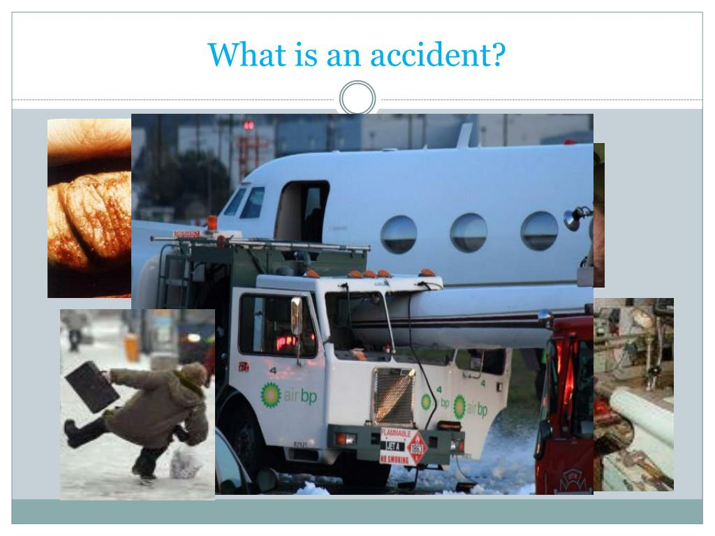 What is an accident?