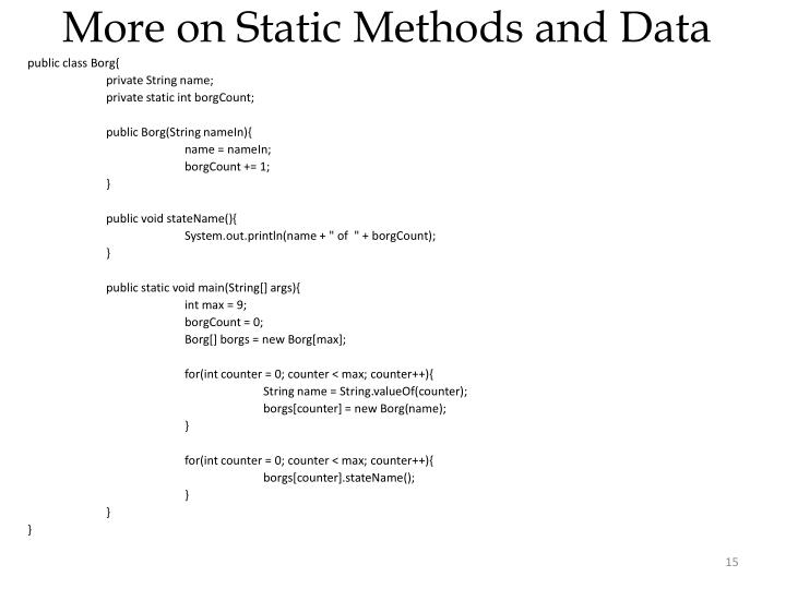 More on Static Methods and Data