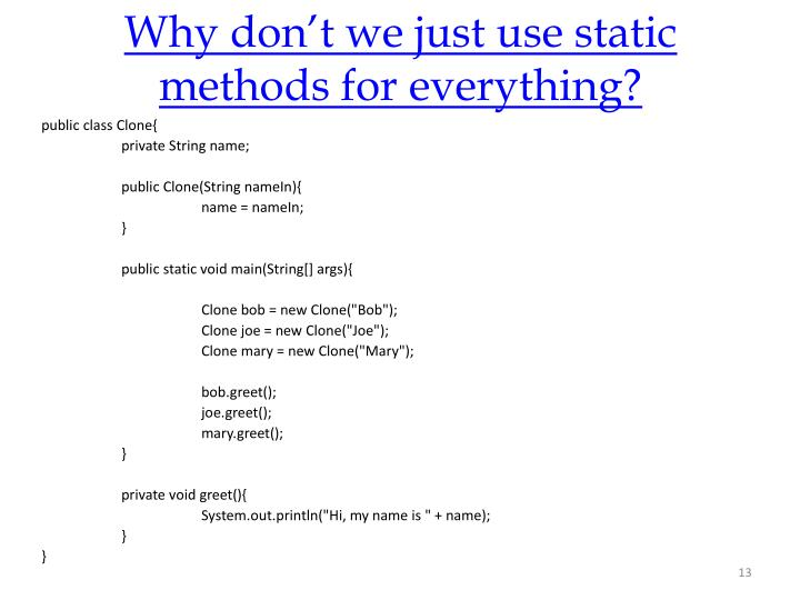 Why don't we just use static methods for everything?