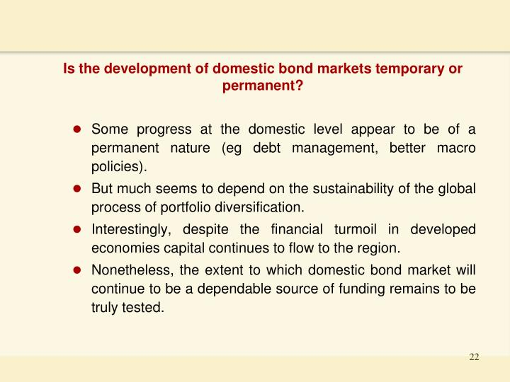 Is the development of domestic bond markets temporary or permanent?