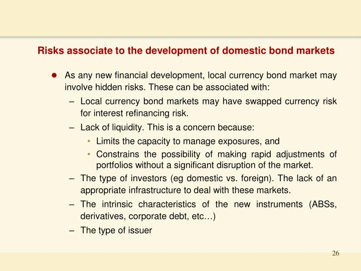 Risks associate to the development of domestic bond markets