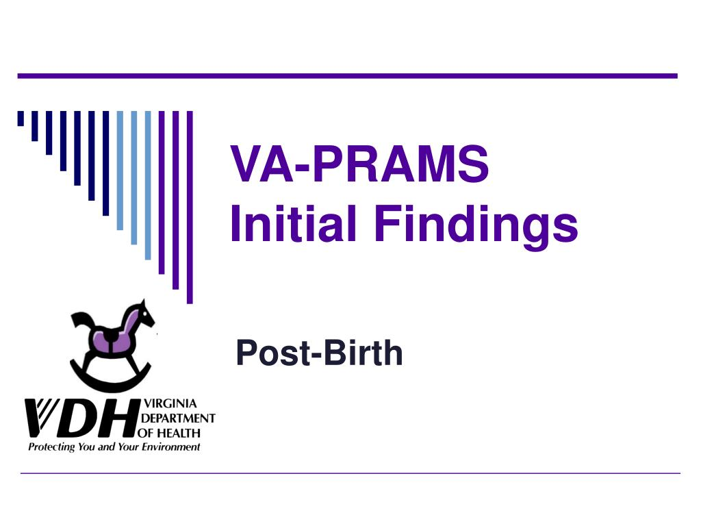 VA-PRAMS         Initial Findings