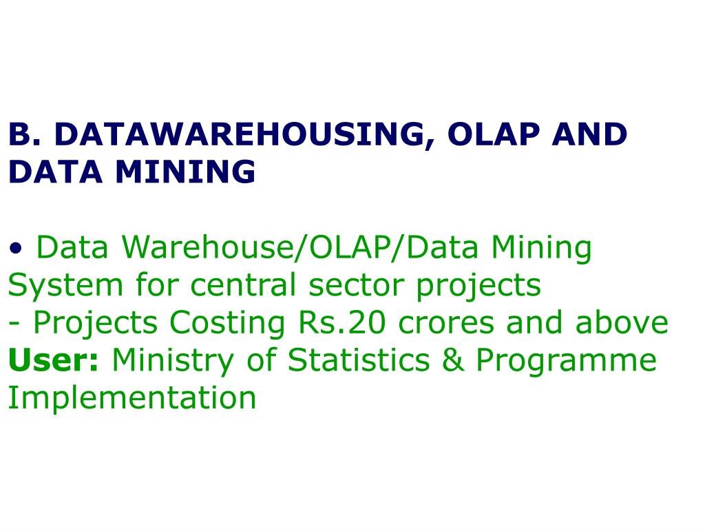 B. DATAWAREHOUSING, OLAP AND DATA MINING