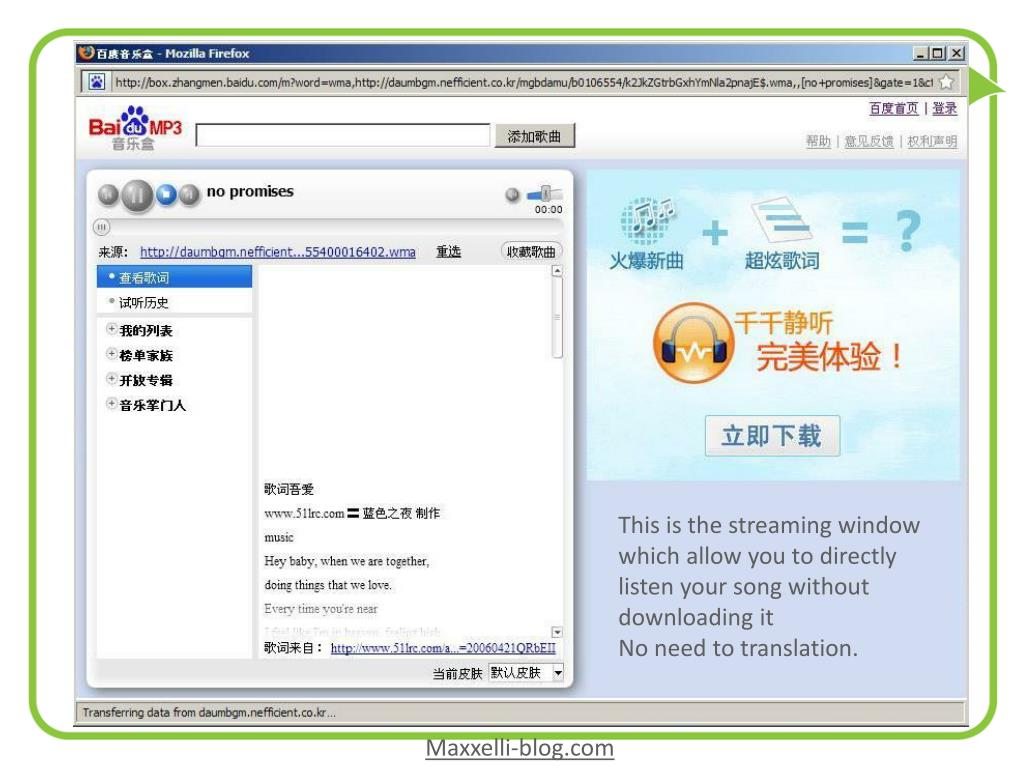 This is the streaming window which allow you to directly  listen your song without downloading it