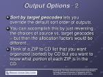 output options 2