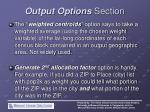 output options section