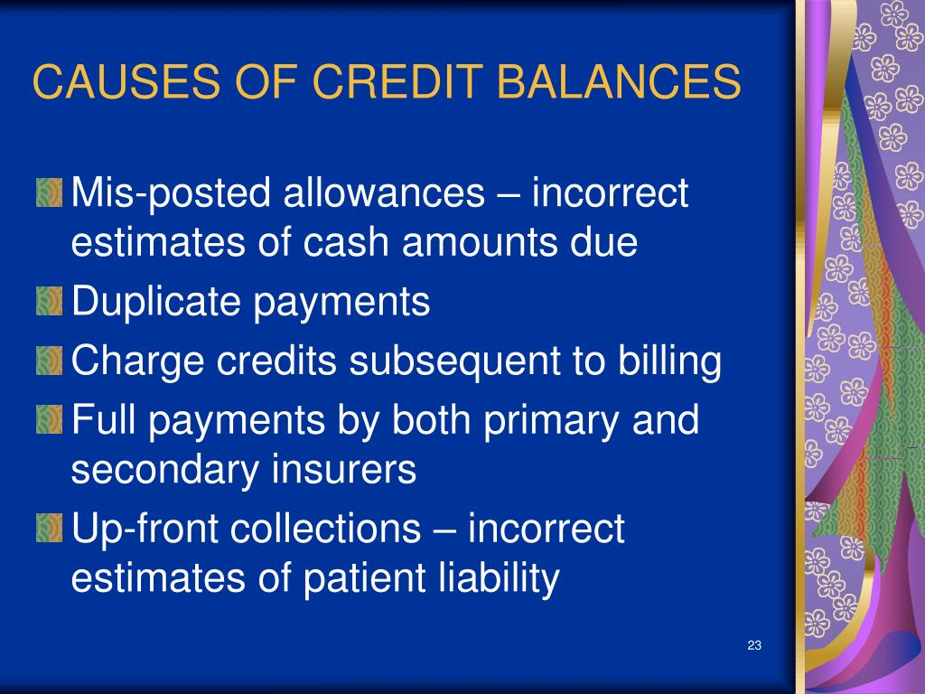 CAUSES OF CREDIT BALANCES