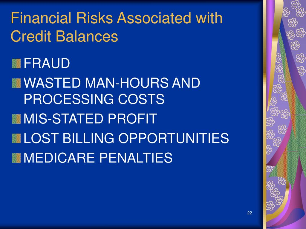 Financial Risks Associated with Credit Balances