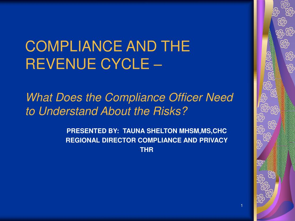 COMPLIANCE AND THE REVENUE CYCLE –