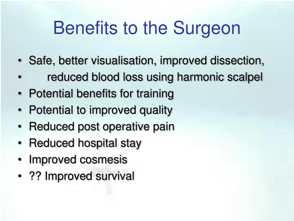 Benefits to the Surgeon