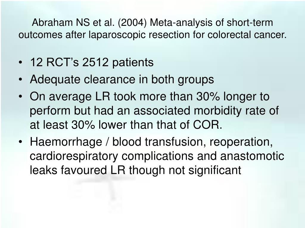 Abraham NS et al. (2004) Meta-analysis of short-term outcomes after laparoscopic resection for colorectal cancer.