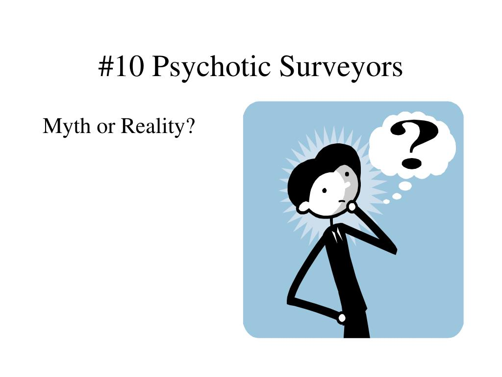 #10 Psychotic Surveyors