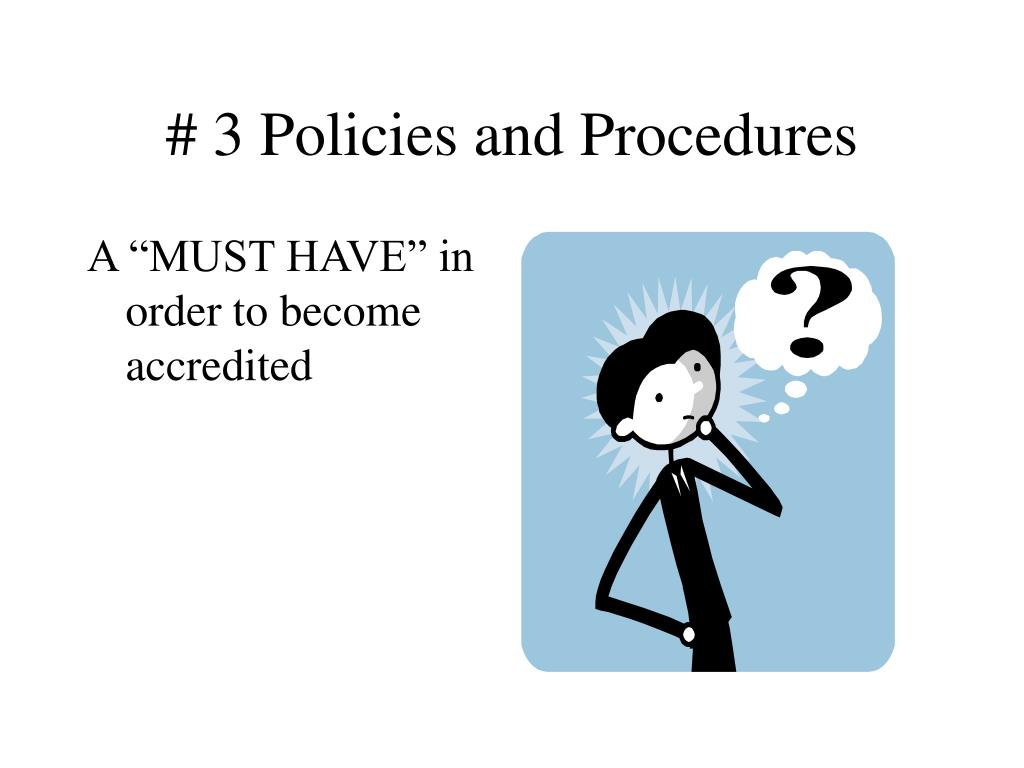 # 3 Policies and Procedures