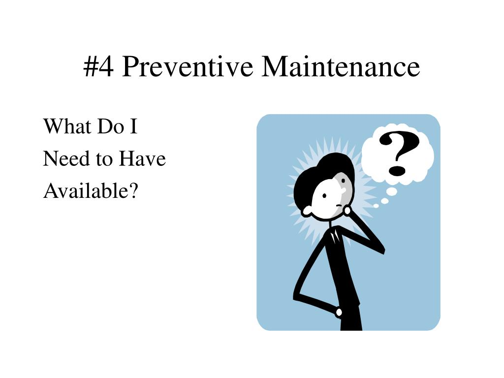 #4 Preventive Maintenance