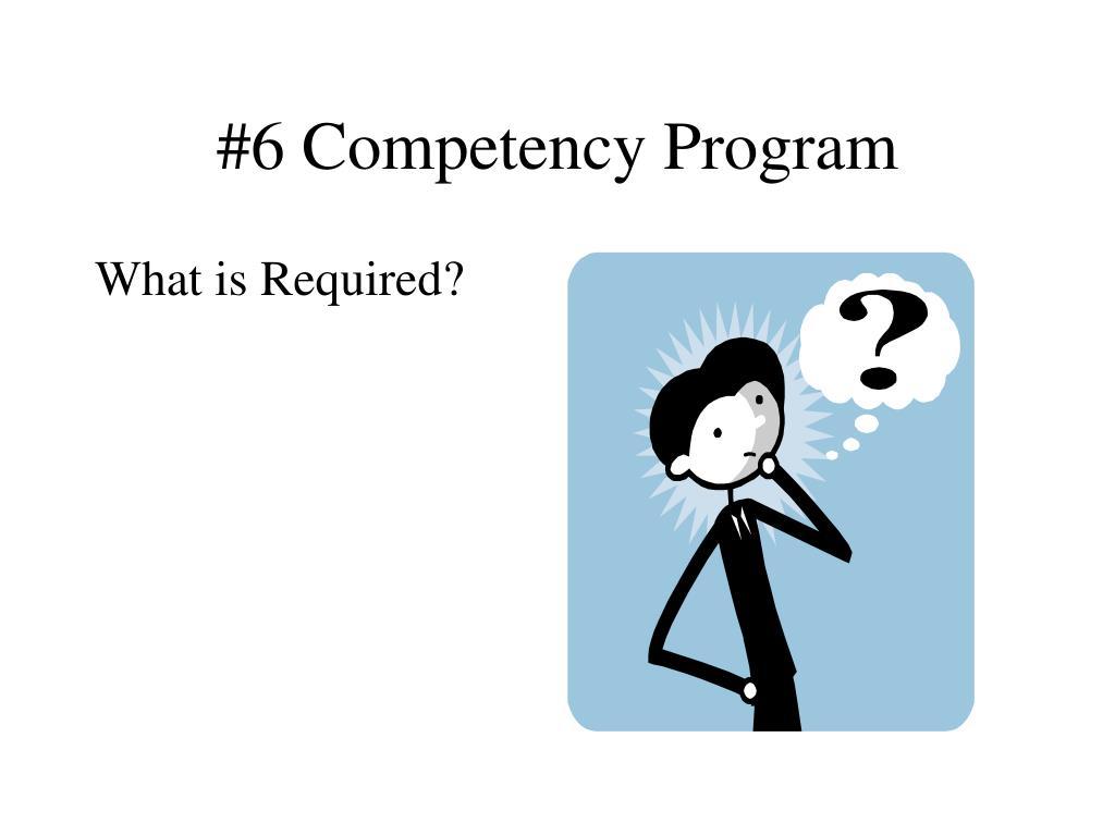 #6 Competency Program