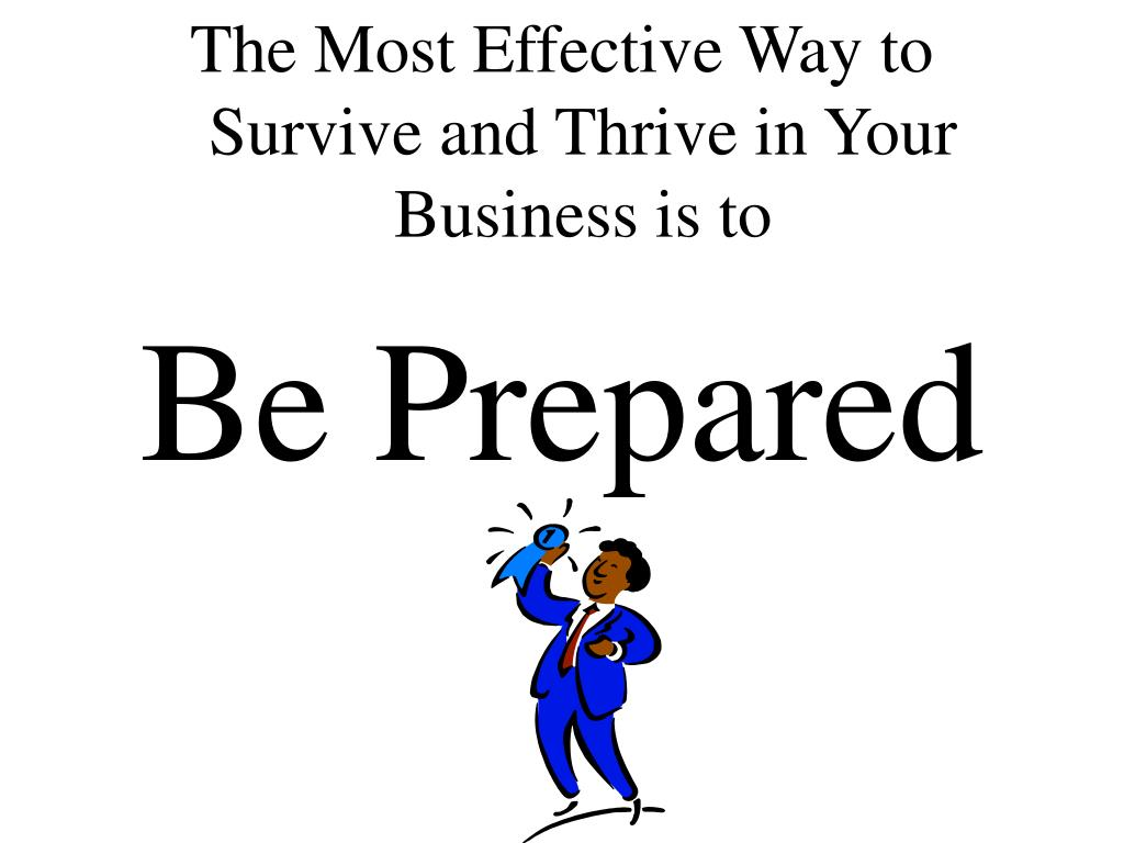 The Most Effective Way to Survive and Thrive in Your Business is to