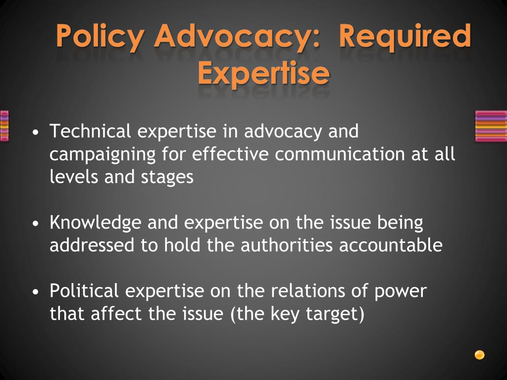 Policy Advocacy:  Required