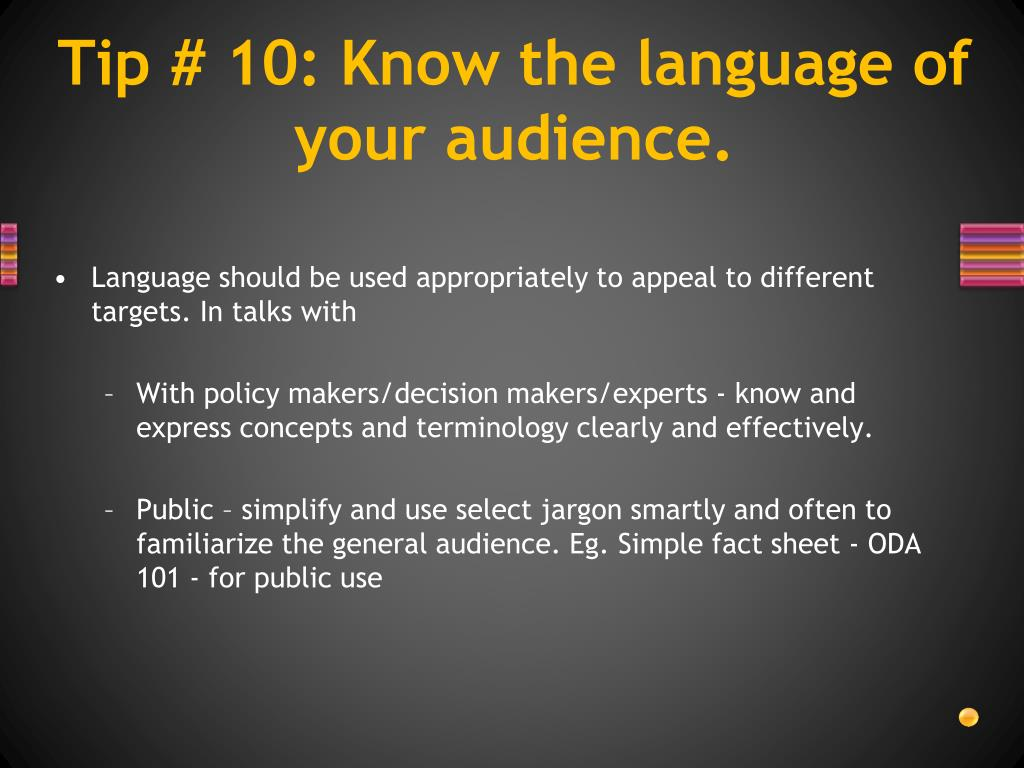 Tip # 10: Know the language of your audience.