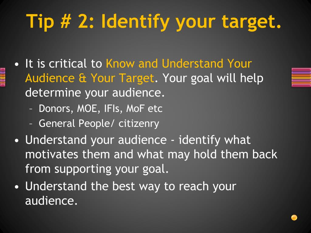 Tip # 2: Identify your target.