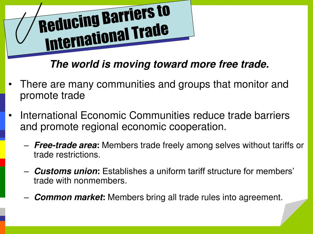 reducing barriers to free trade essay The wto's global system lowers trade barriers uruguay round and the north american free trade but wto members are now reducing the subsidies and the trade.