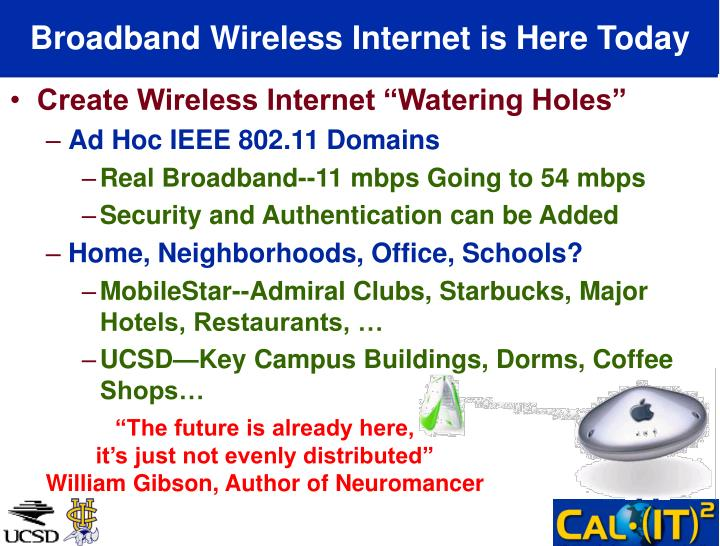 Broadband Wireless Internet is Here Today