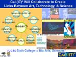 cal it 2 will collaborate to create links between art technology science