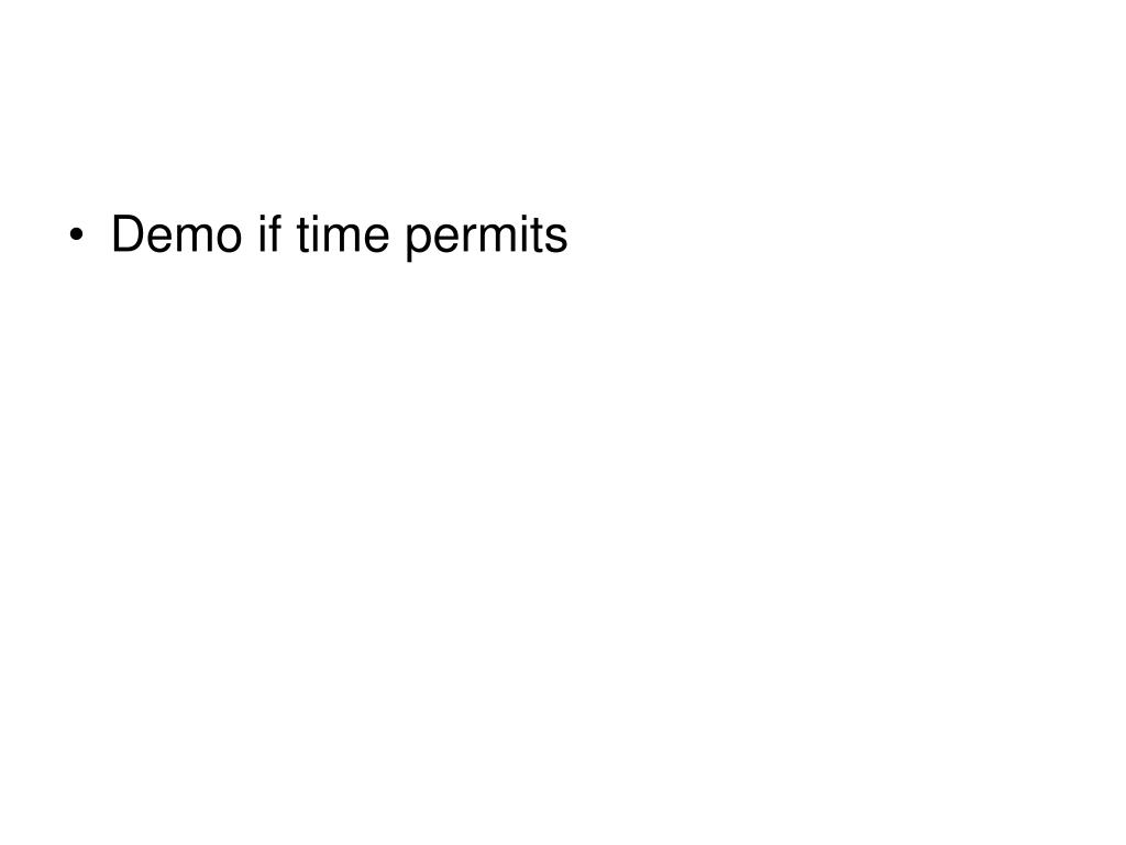 Demo if time permits