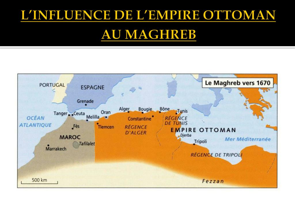 L'INFLUENCE DE L'EMPIRE OTTOMAN AU MAGHREB