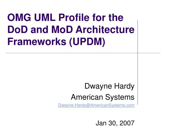 Omg uml profile for the dod and mod architecture frameworks updm l.jpg