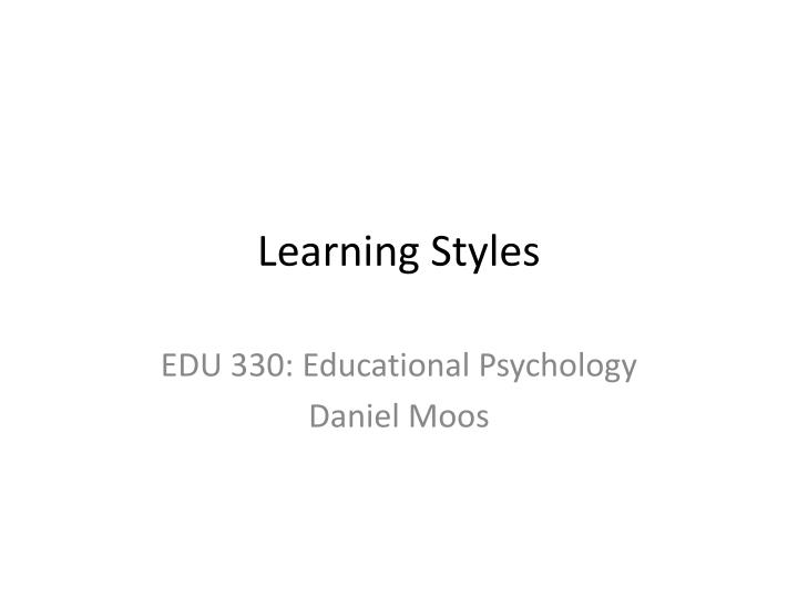 learning styles powerpoint presentation Title learning styles powerpoint author: leo kenny last modified by: jessicaleopoldo created date: 11/9/2003 10:53:24 pm document presentation format.