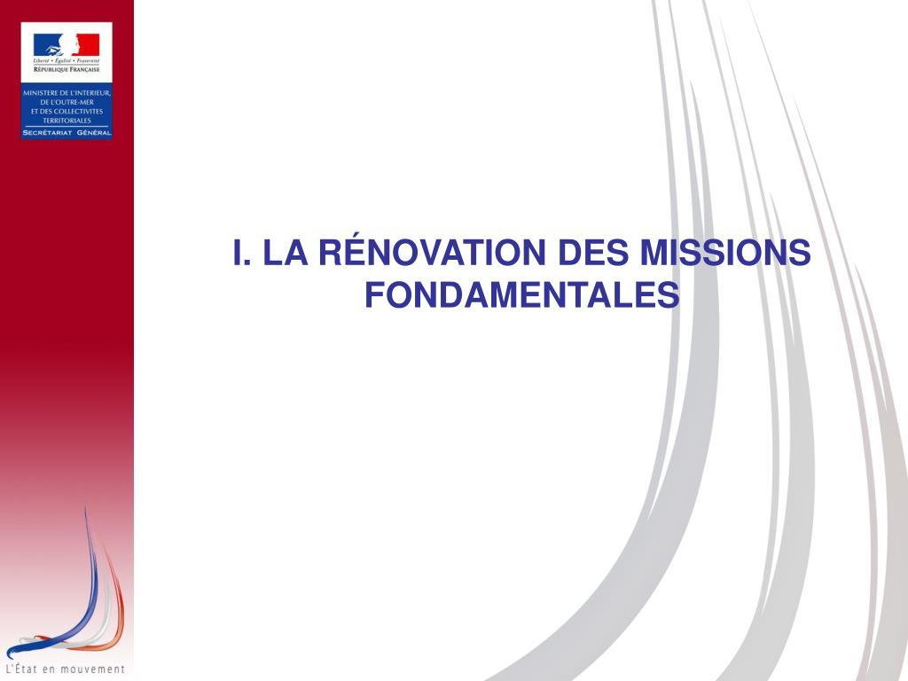 I. LA RÉNOVATION DES MISSIONS FONDAMENTALES
