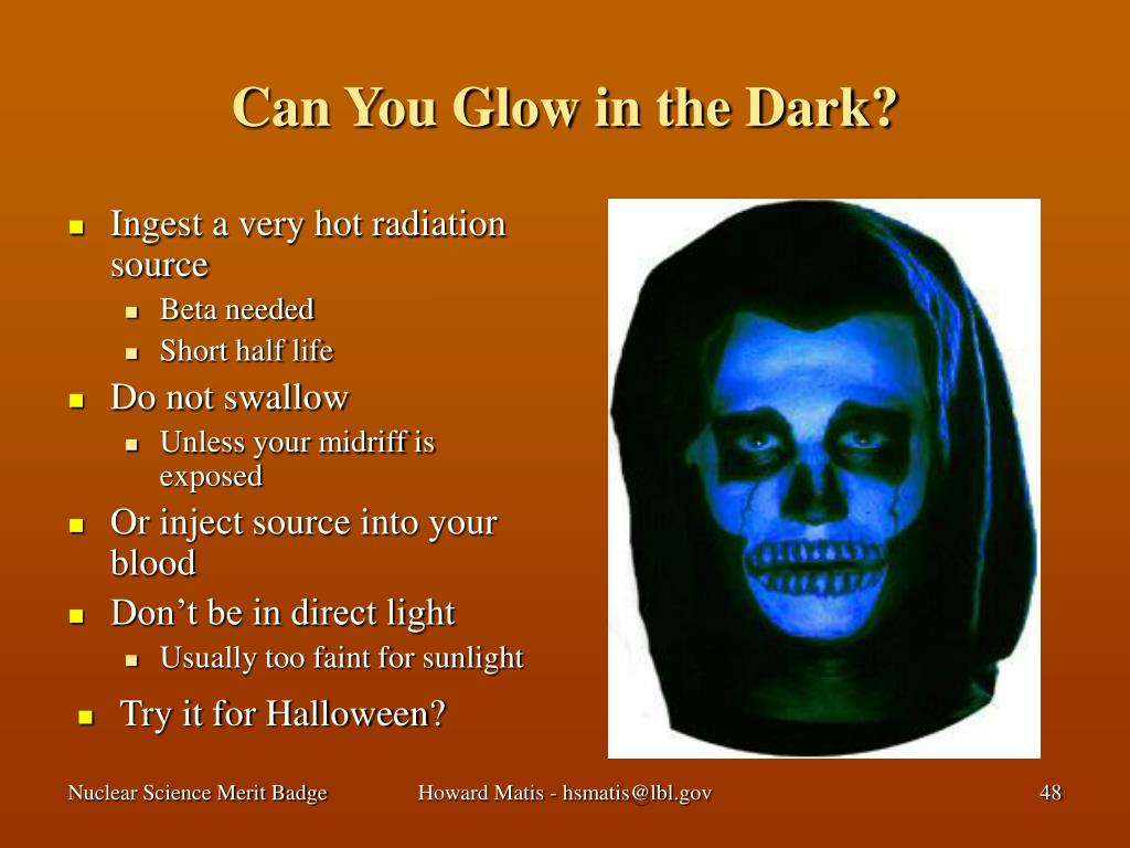 Can You Glow in the Dark?