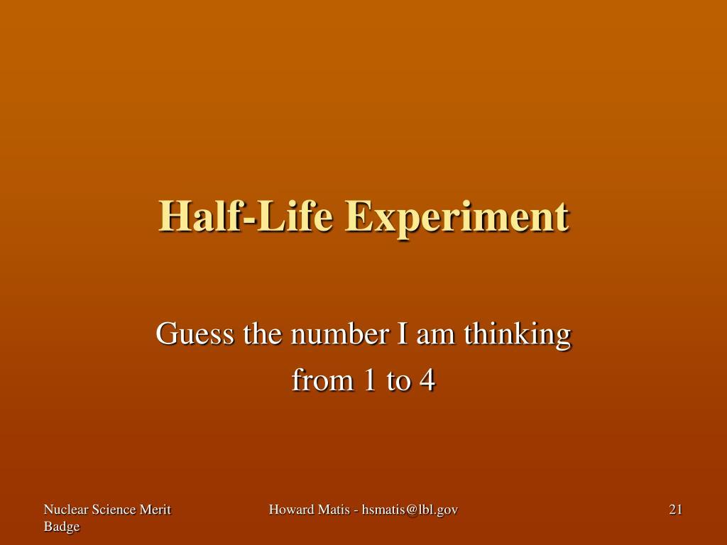 Half-Life Experiment