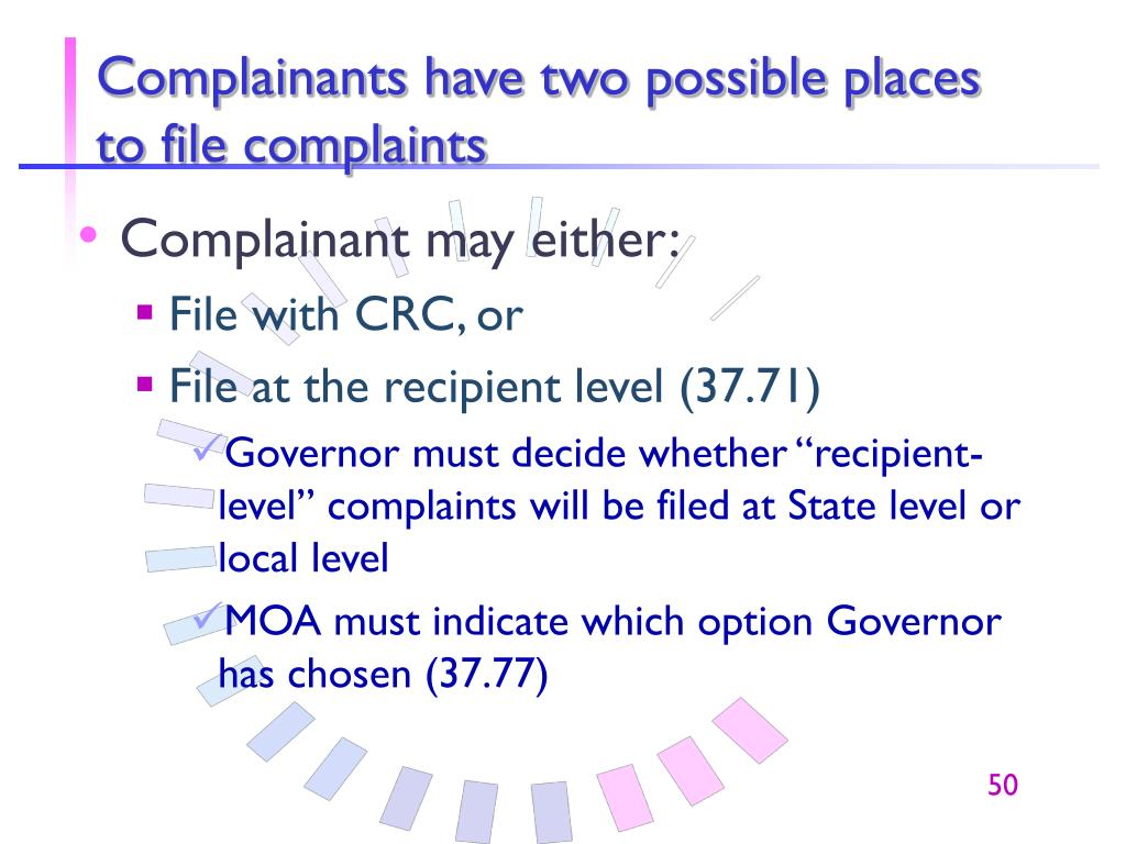 Complainants have two possible places to file complaints