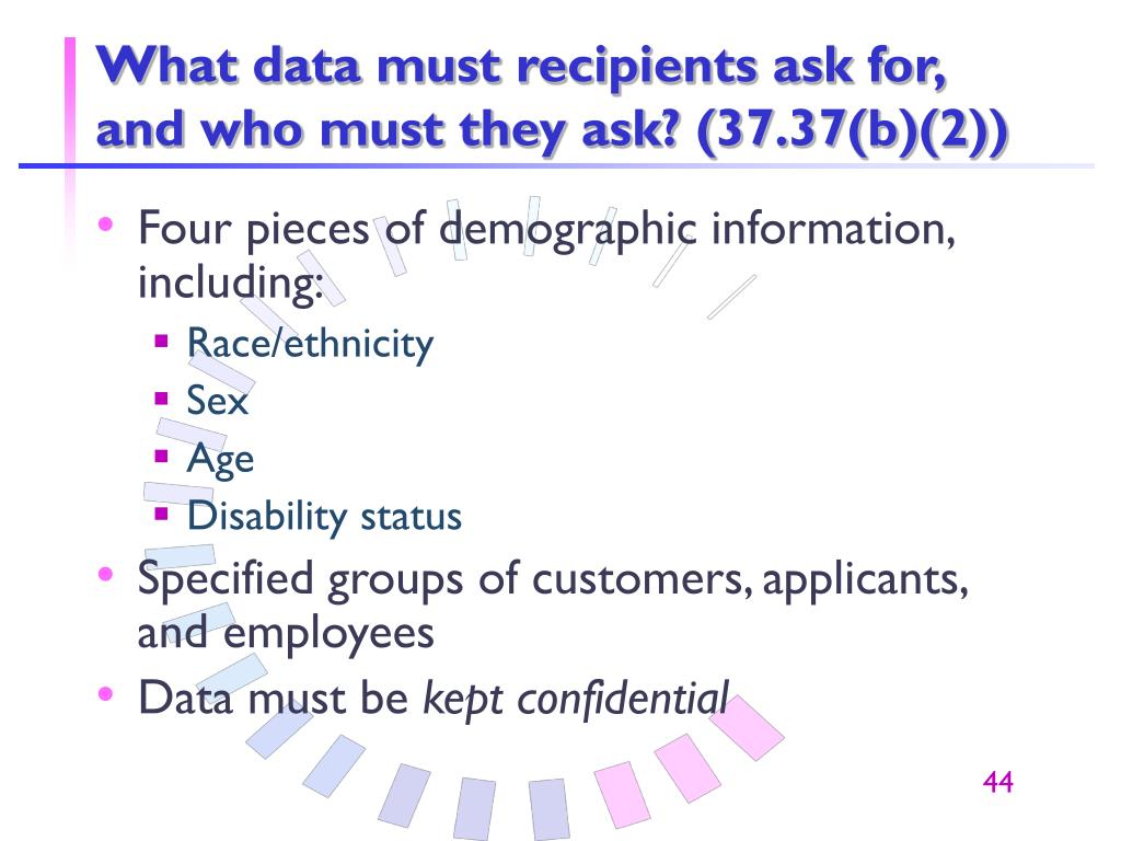 What data must recipients ask for, and who must they ask? (37.37(b)(2))