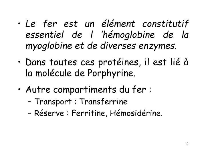 Le fer est un élément constitutif essentiel de l'hémoglobine de la myoglobine et de diverses enzymes
