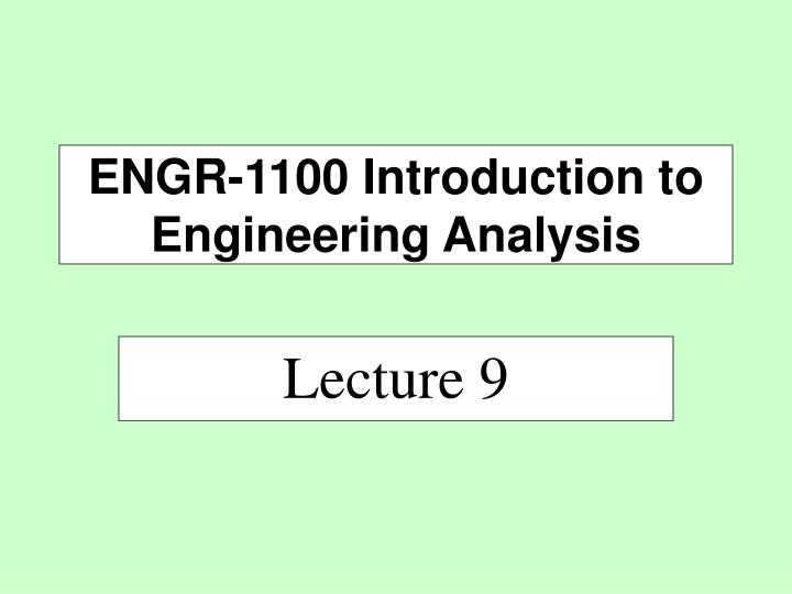 Engr 1100 introduction to engineering analysis