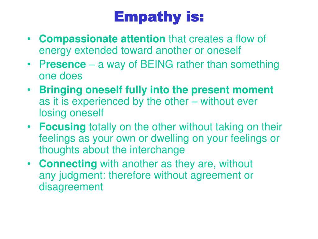 Empathy is: