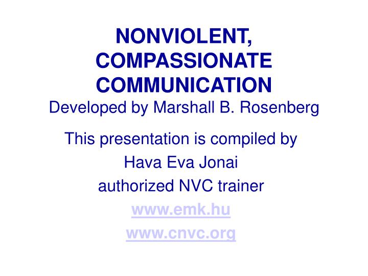 Nonviolent compassionate communication developed by marshall b rosenberg