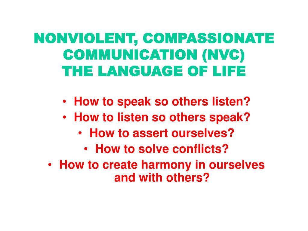 NONVIOLENT, COMPASSIONATE COMMUNICATION (NVC)