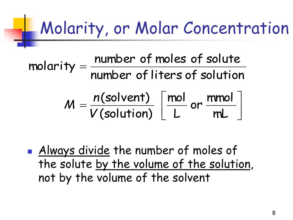 Molarity, or Molar Concentration