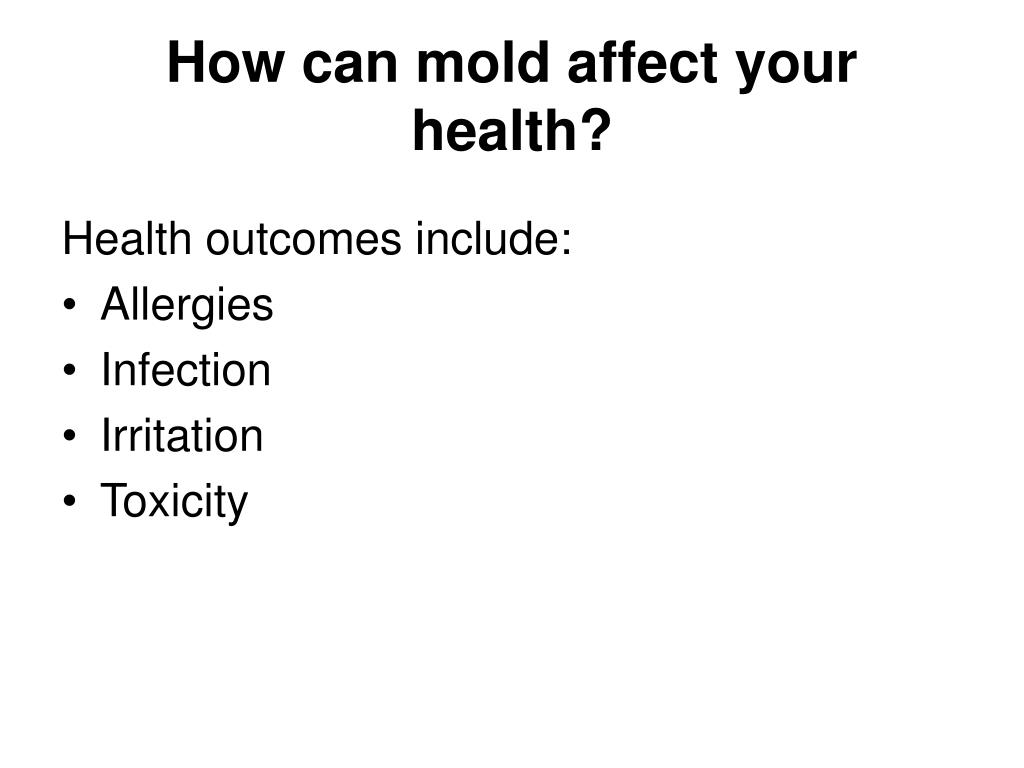 How can mold affect your health?