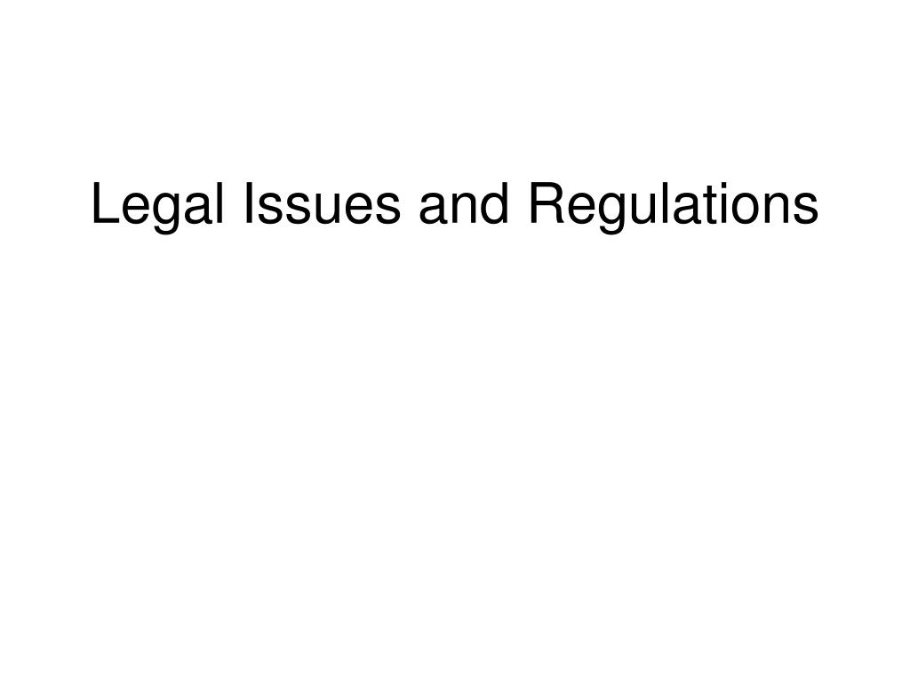 Legal Issues and Regulations