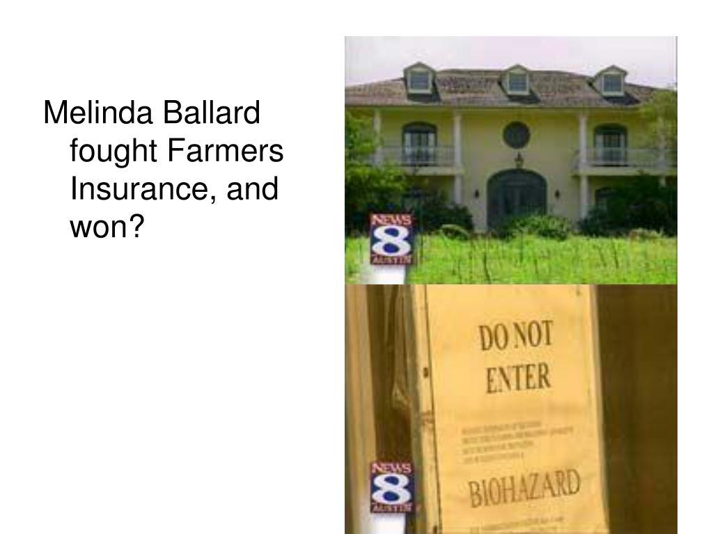 Melinda Ballard fought Farmers Insurance, and won?