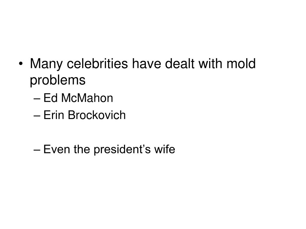 Many celebrities have dealt with mold problems