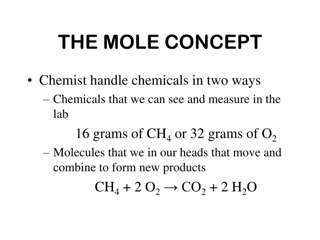 mole concept The mole concept provides this bridge, and is central to all of quantitative chemistry 1 counting atoms: avogadro's number owing to their tiny size, atoms and molecules cannot be counted by direct observation.