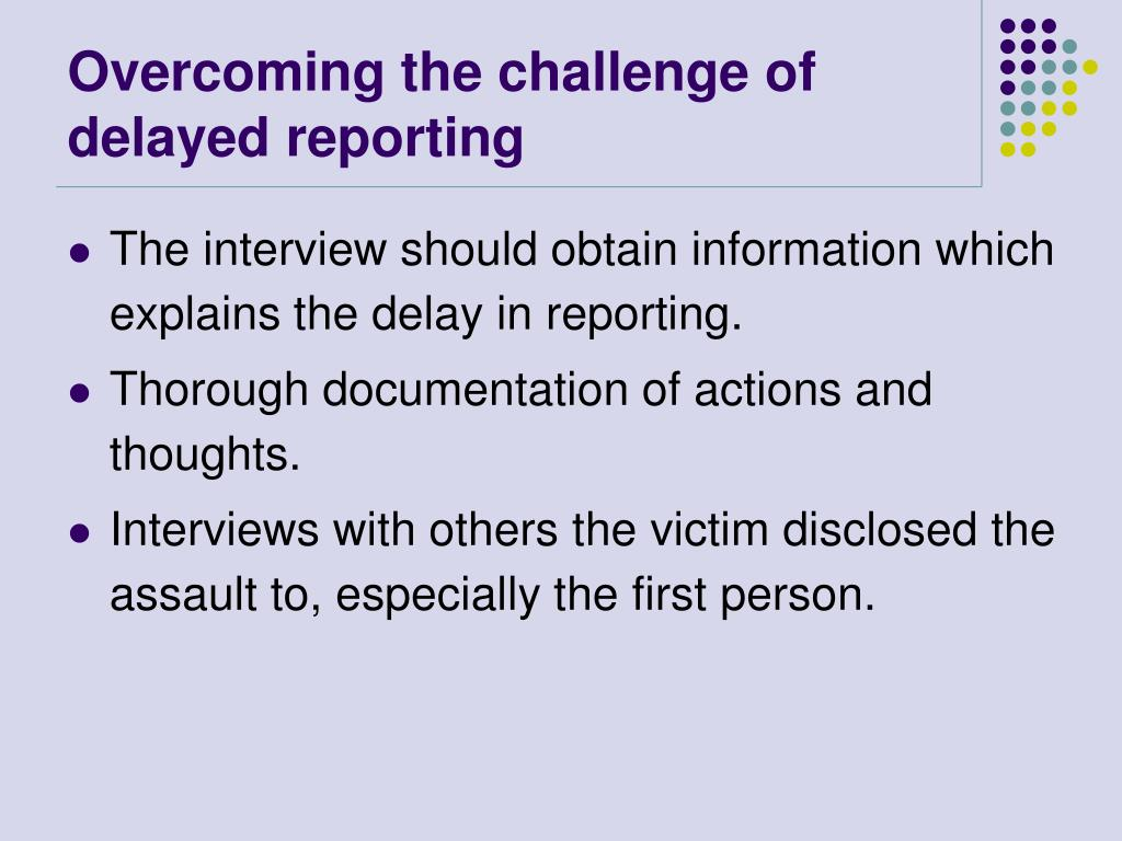 Overcoming the challenge of delayed reporting
